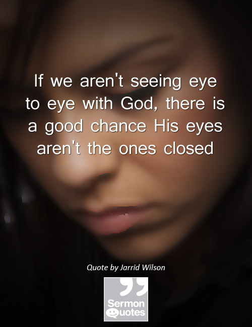 are your eyes closed sermonquotes