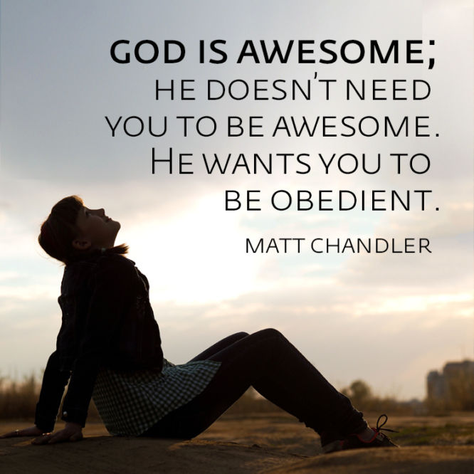 He doesn't need you to be awesome