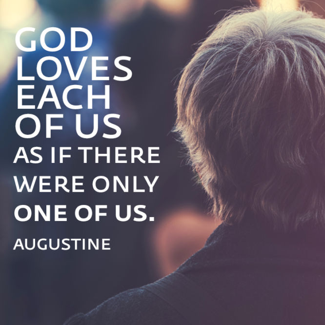 God loves each of us as if there were only one of us