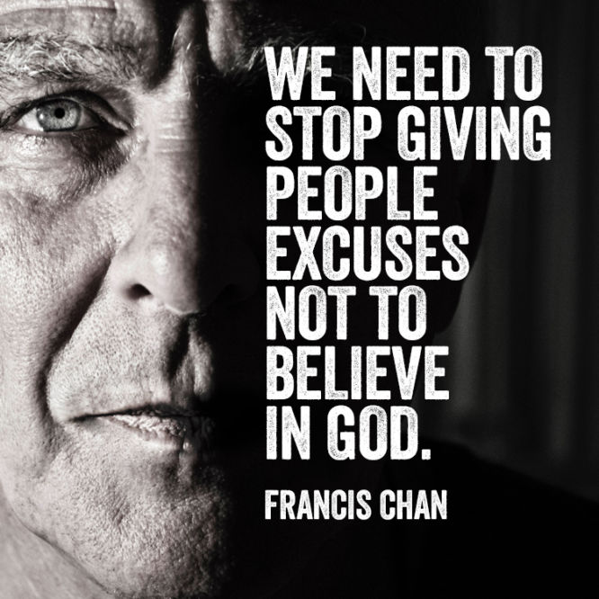 We need to stop giving people excuses not to believe in God.