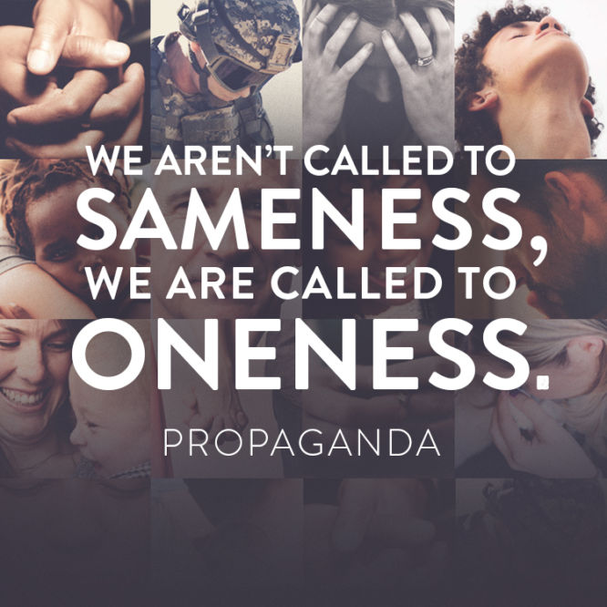 We aren't called to sameness, we are called to oneness.