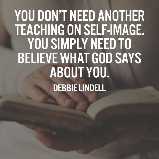 You don't need another teaching on self-image