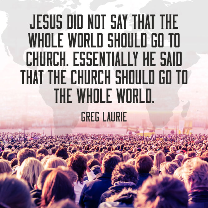Jesus did not say that the whole world should go to church.