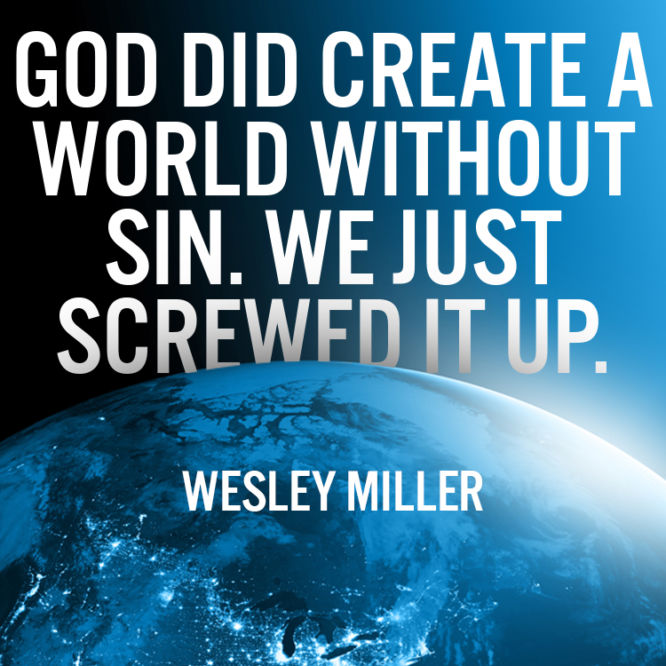 God did create a world without sin