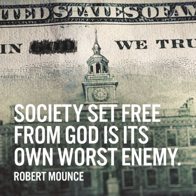 Society set free from God is its own worst enemy.