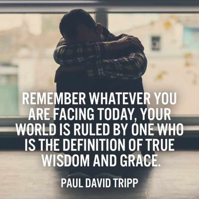 Remember whatever you are facing today, your world is ruled by