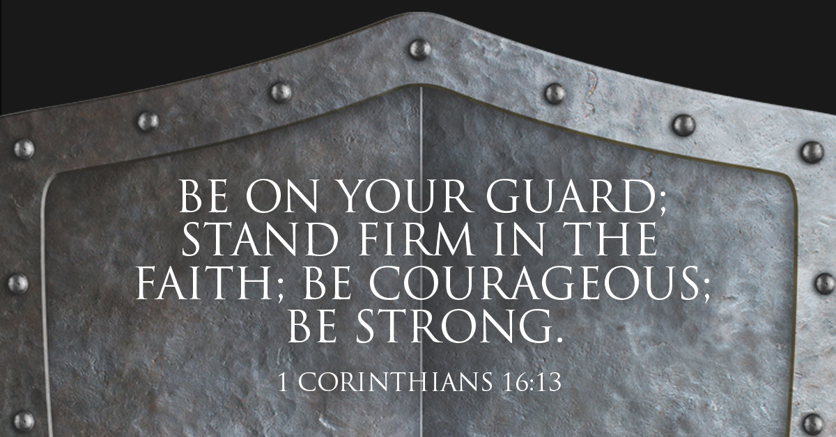 be on your guard stand firm in the faith   sermonquotes