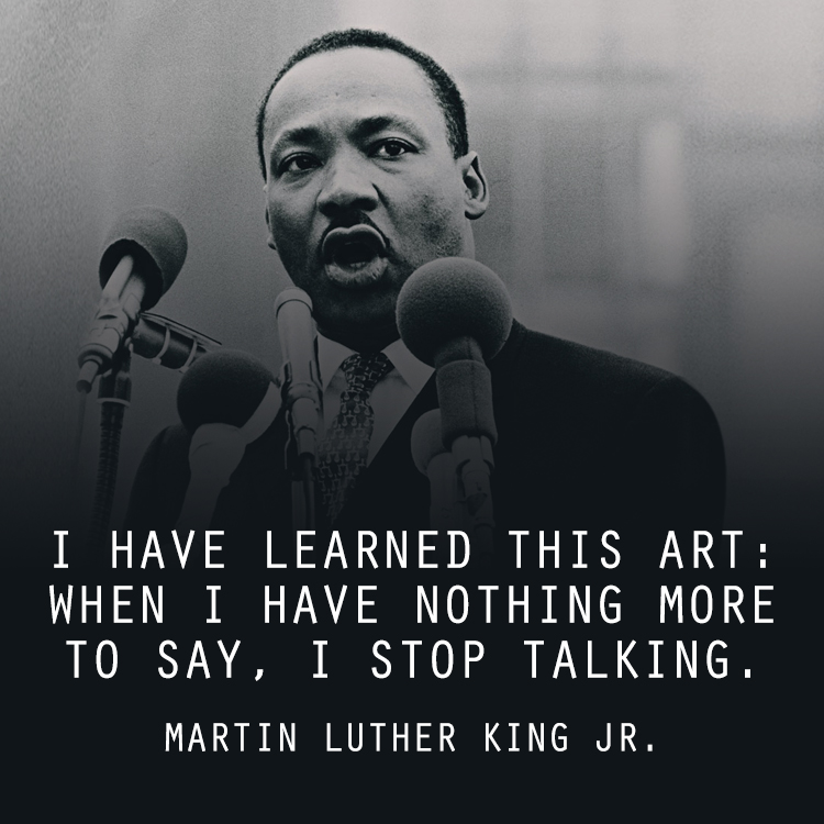 Martin Luther King Quotes Inspirational Motivation: I Have Learned This Art: When I Have Nothing More To Say