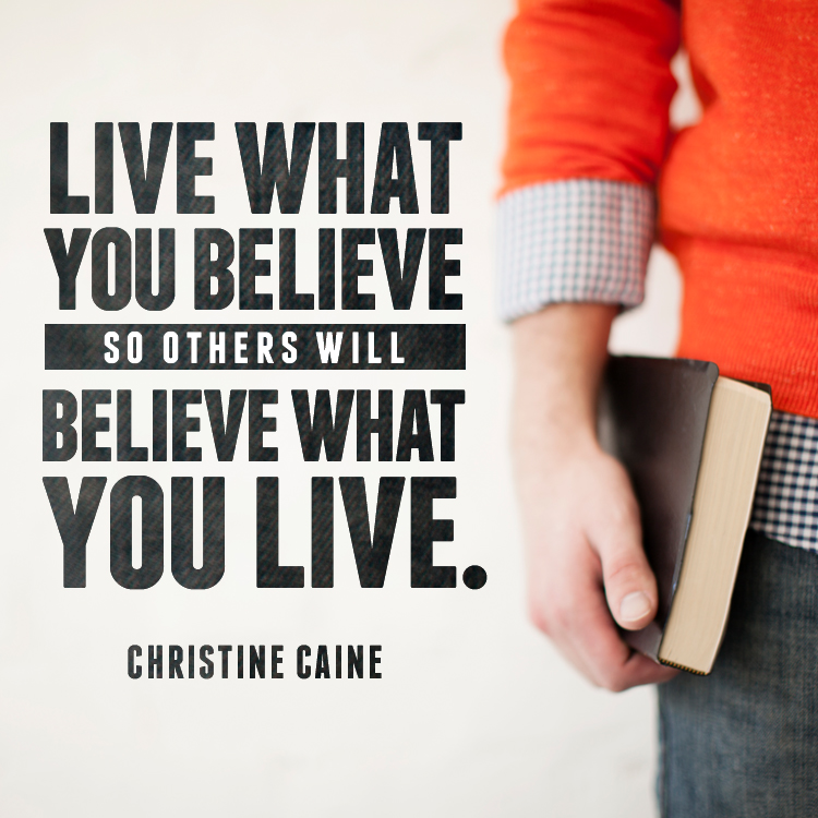 Image result for Live what you believe in and believe what you live in