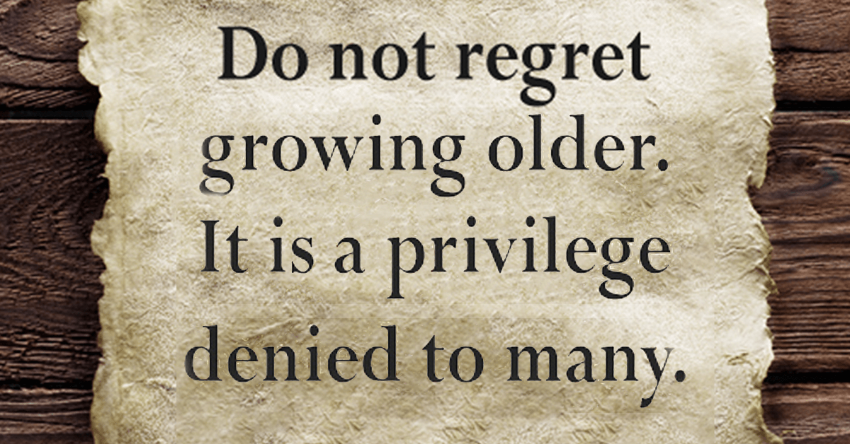 Do Not Regret Growing Older Sermonquotes