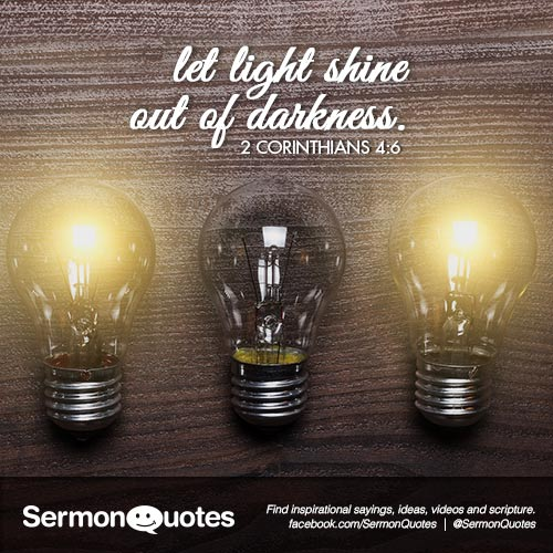 Let Light Shine Out Of Darkness Sermonquotes