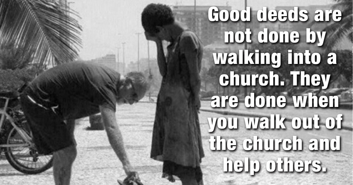 Good Deeds Are Not Done By Walking