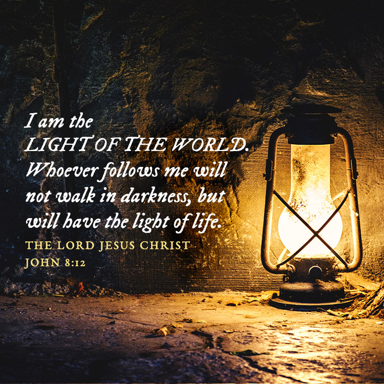 I Am The Light Of The World Whoever Follows Me Will Not Walk In Darkness