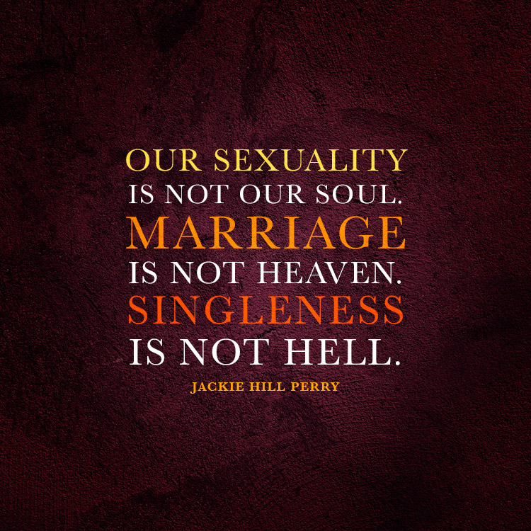 Our Sexuality Is Not Our Soul Marriage Is Not Heaven Singleness Is