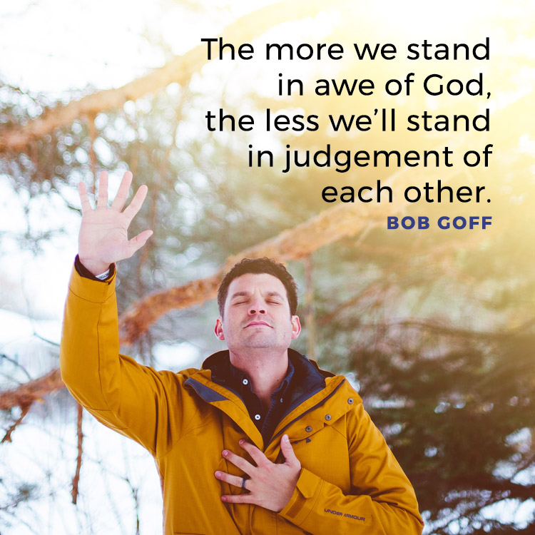 The More We Stand In Awe Of God, The Less We'll Stand In