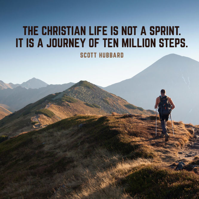 The Christian life is not a sprint. It is a journey of ten million steps.