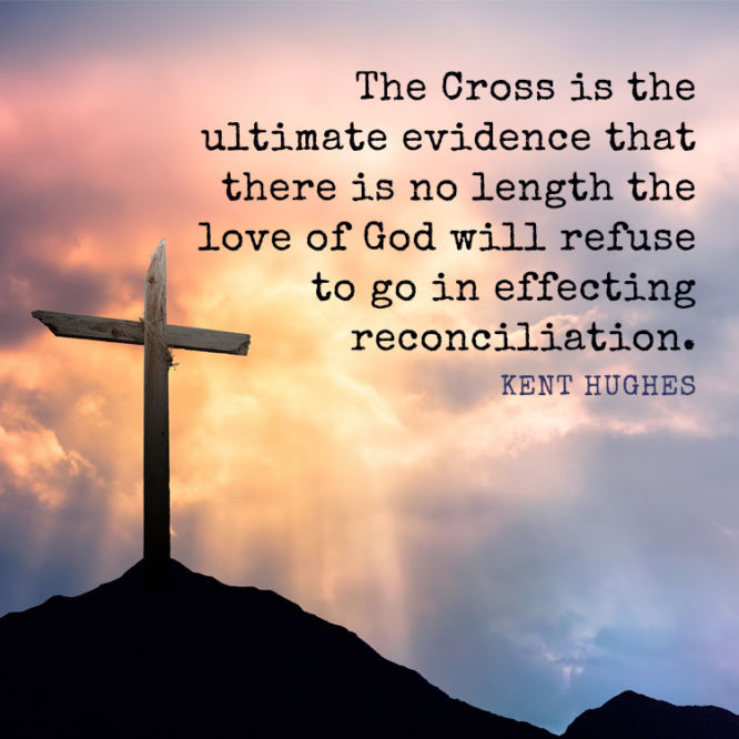 The Cross is the ultimate evidence that there is no length the love of God will...