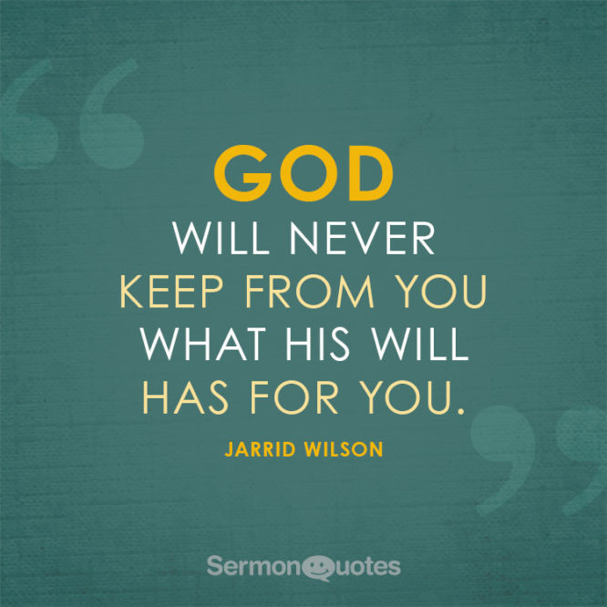 God will never keep from you what His will has for you.