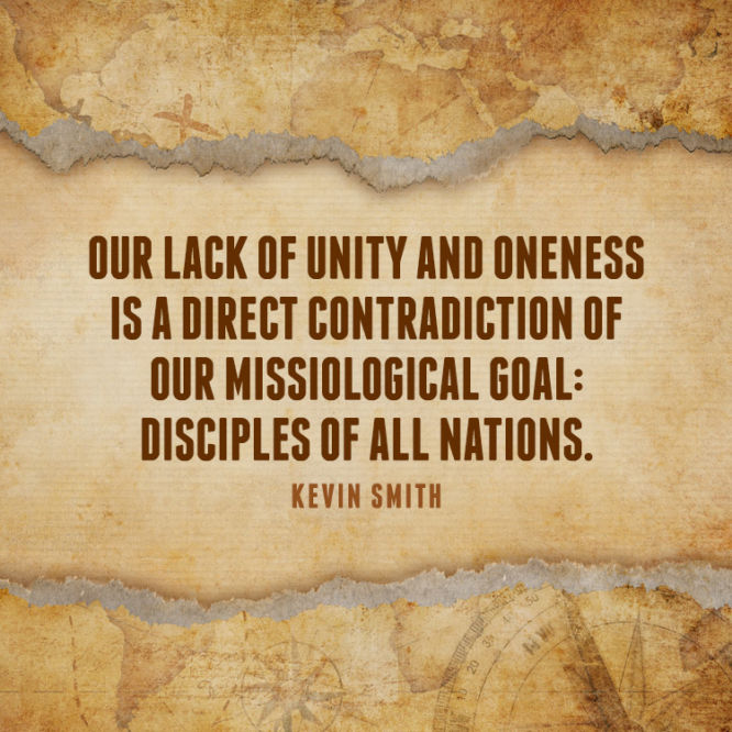 Our lack of unity and oneness is a direct contradiction of our missiological goal...
