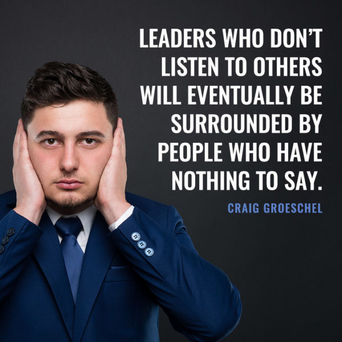 Leaders who don't listen to others will eventually be surrounded by...