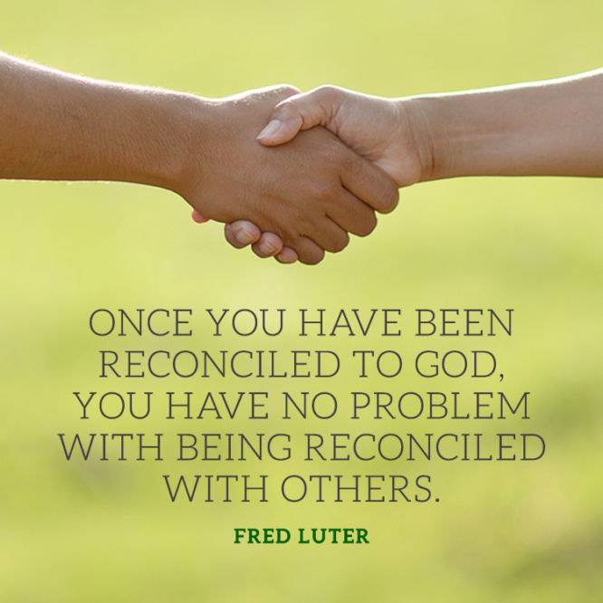 Once you have been reconciled to God...