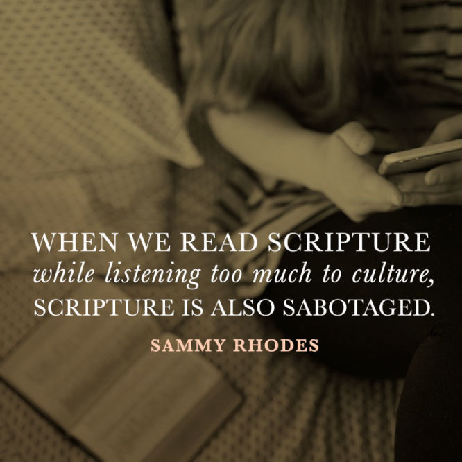 When we read scripture while listening too much to culture...