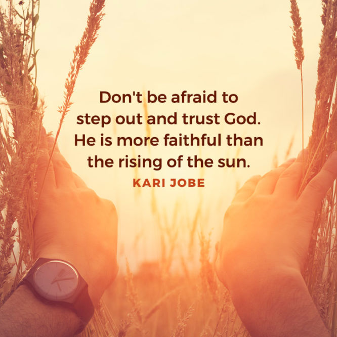 Don't be afraid to step out and trust God...
