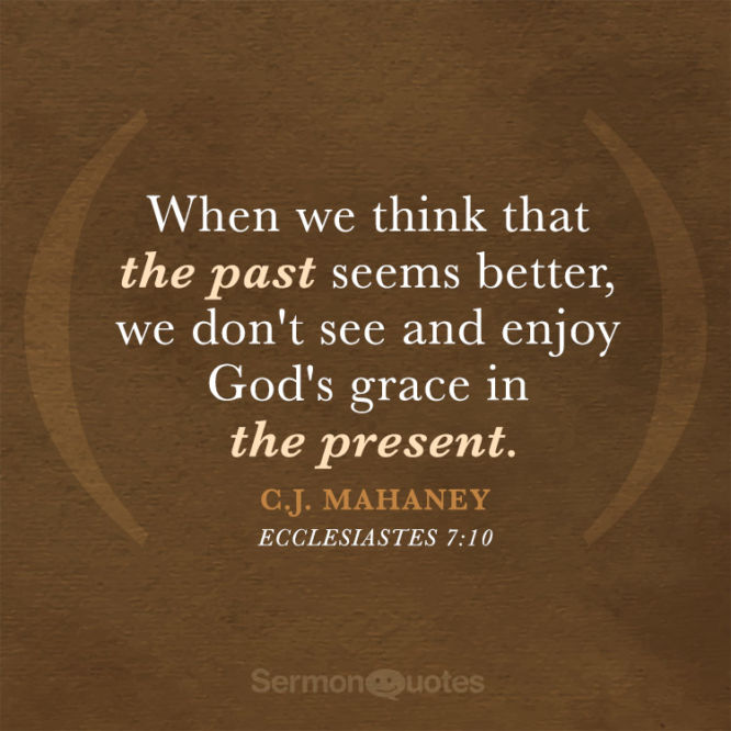 When we think that the past seems better, we don't see...