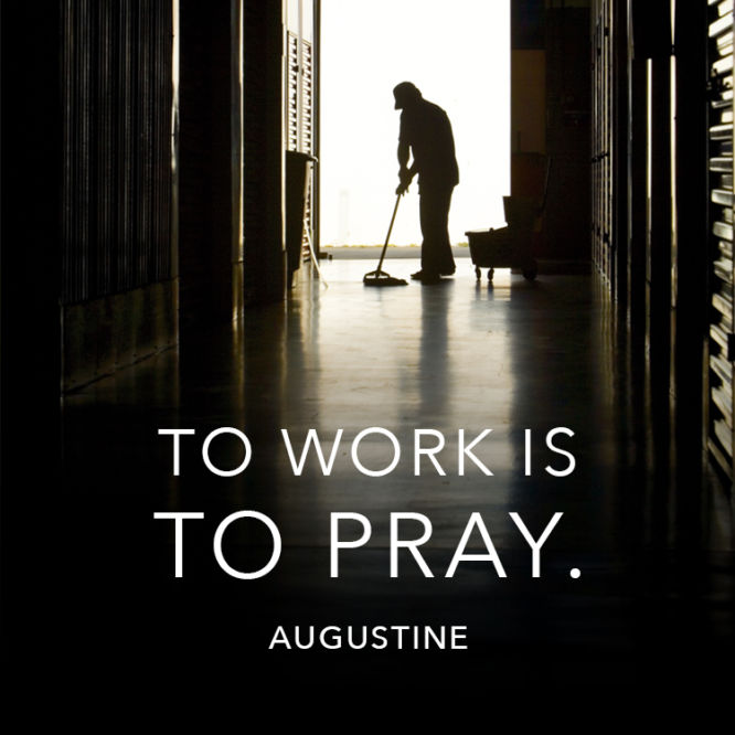 To work is to pray.