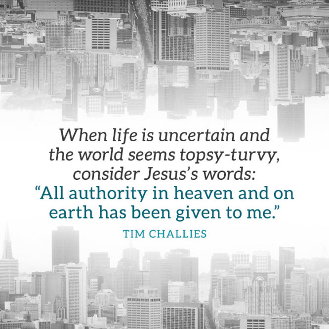 When life is uncertain and the world seems topsy-turvy...