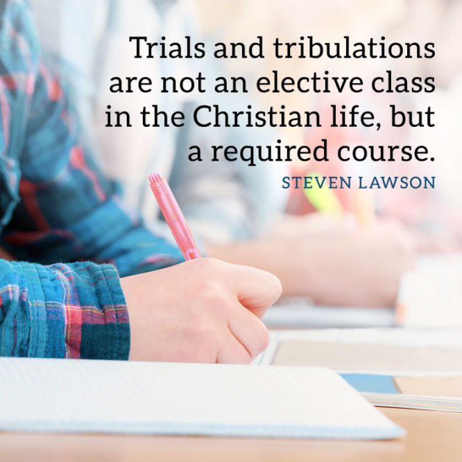 Trials and tribulations are not an elective class...