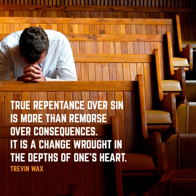 True repentance over sin is more than remorse over consequences...