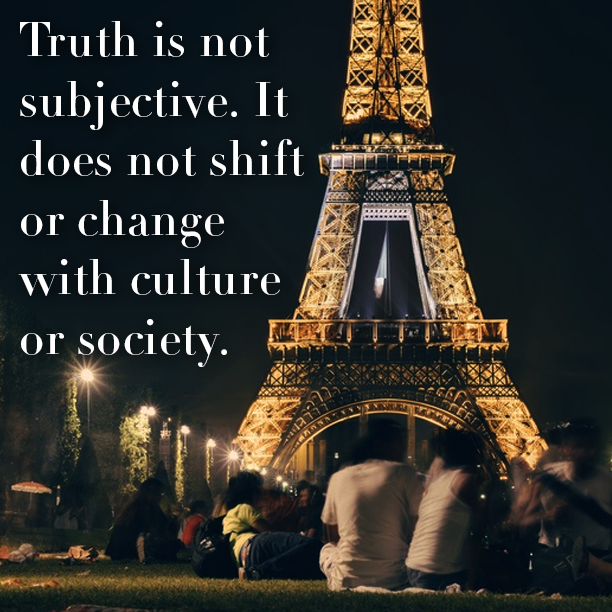 Truth is not subjective.