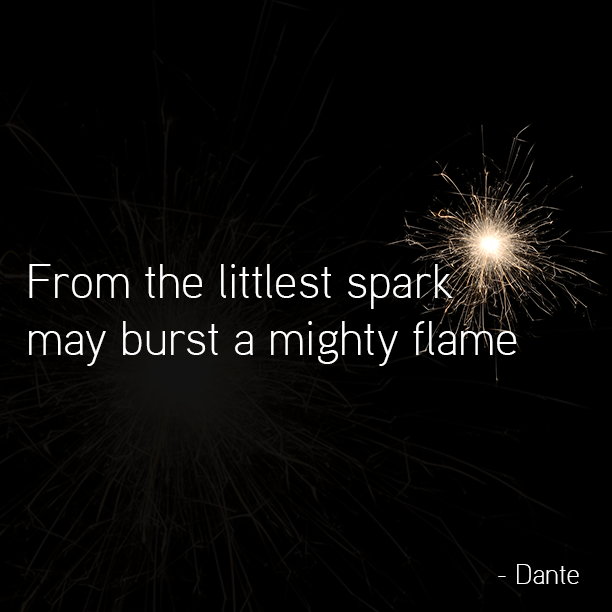 From the littlest spark