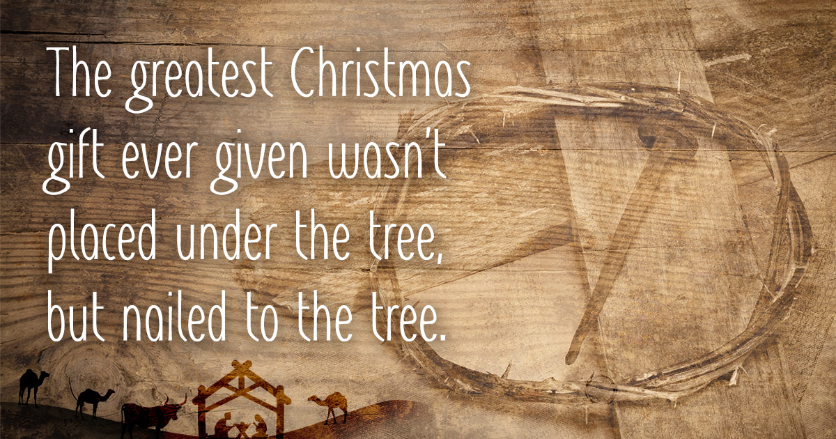 The greatest Christmas gift ever given wasn't placed under ...