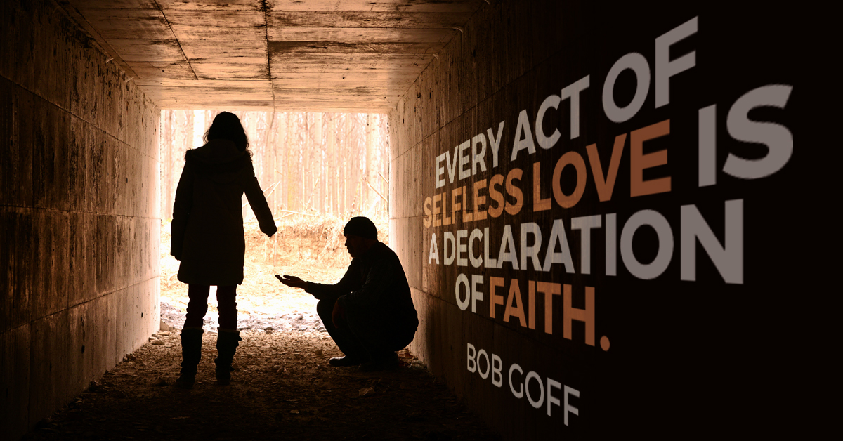 every act of selfless love is a declaration of faith